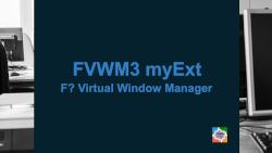 fvwm3-myExt-video-mar2021.png